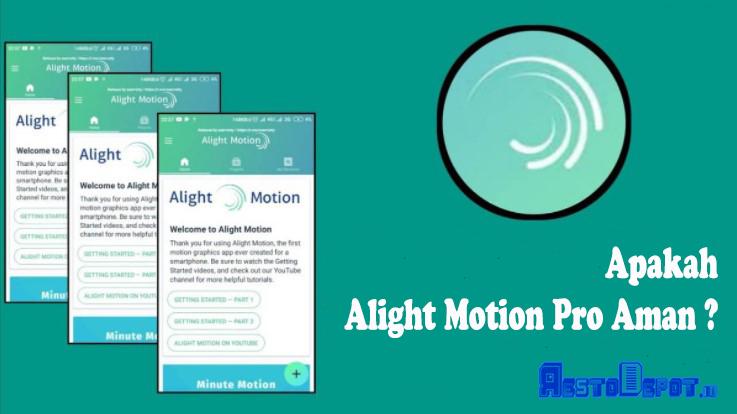 Apakah Alight Motion Pro Aman ?