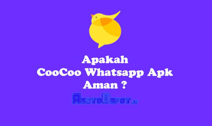 Apakah CooCoo Whatsapp Apk Aman
