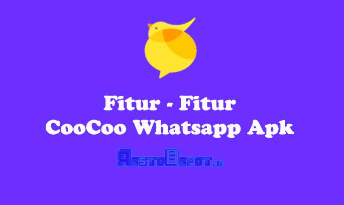 Fitur - Fitur CooCoo Whatsapp Apk