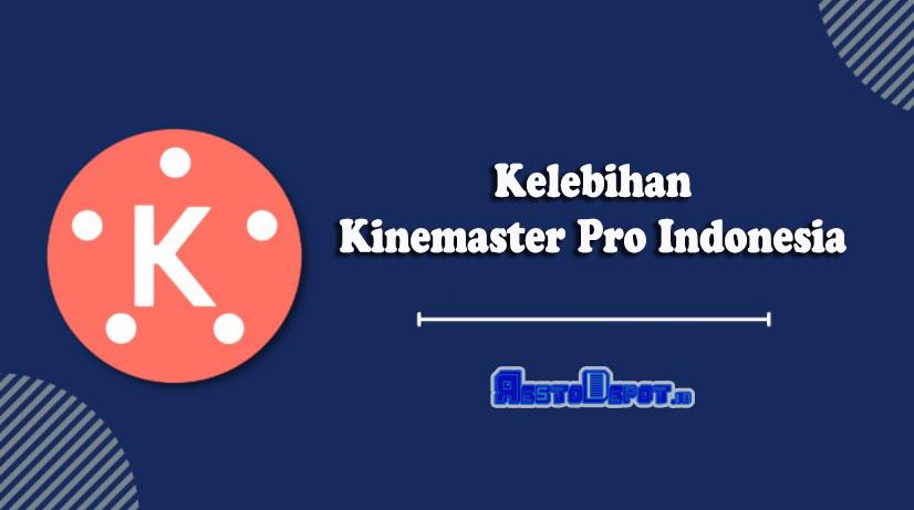Kelebihan Kinemaster Pro Indonesia