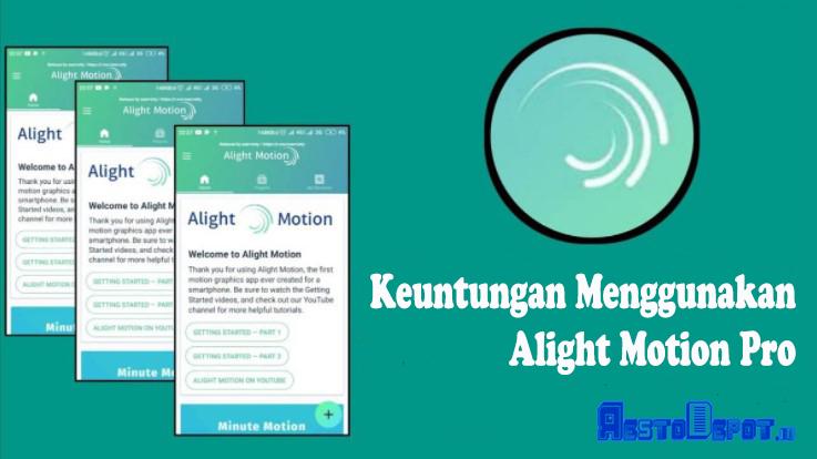 Keuntungan Menggunakan Alight Motion Pro